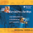 Our Children Our Ways: Complete Dvd Set