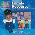 Family Resource Programs: Supporting The Early Years