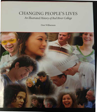 Changing People's Lives: An Illustrated History Of Red River College (SKU 1018120139)