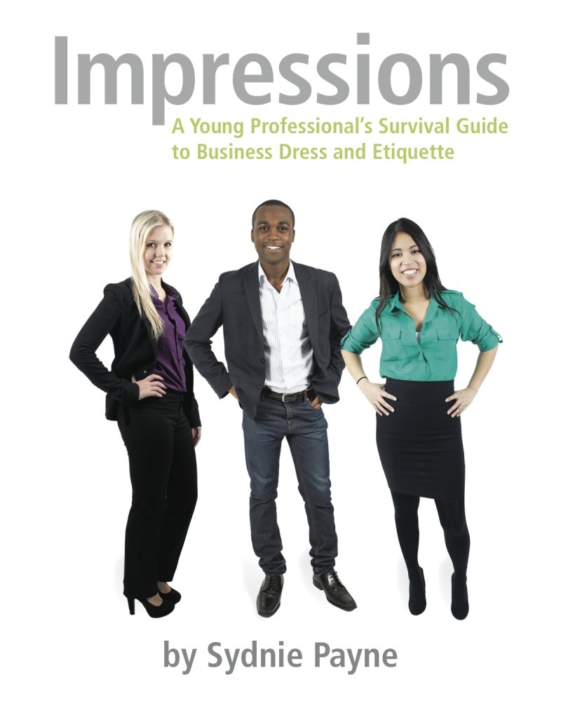 Impressions A Young Professionals Guide To Business Dress & Etiquette